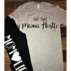 got that MAMA hustle - Gabriel Clothing Company
