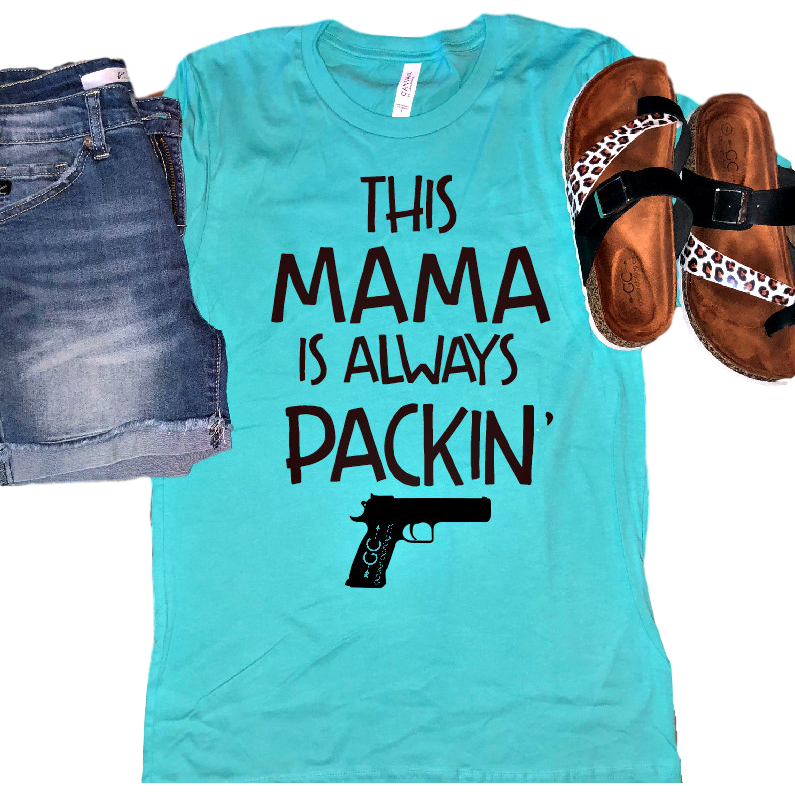 This Mama is always Packin' Tee