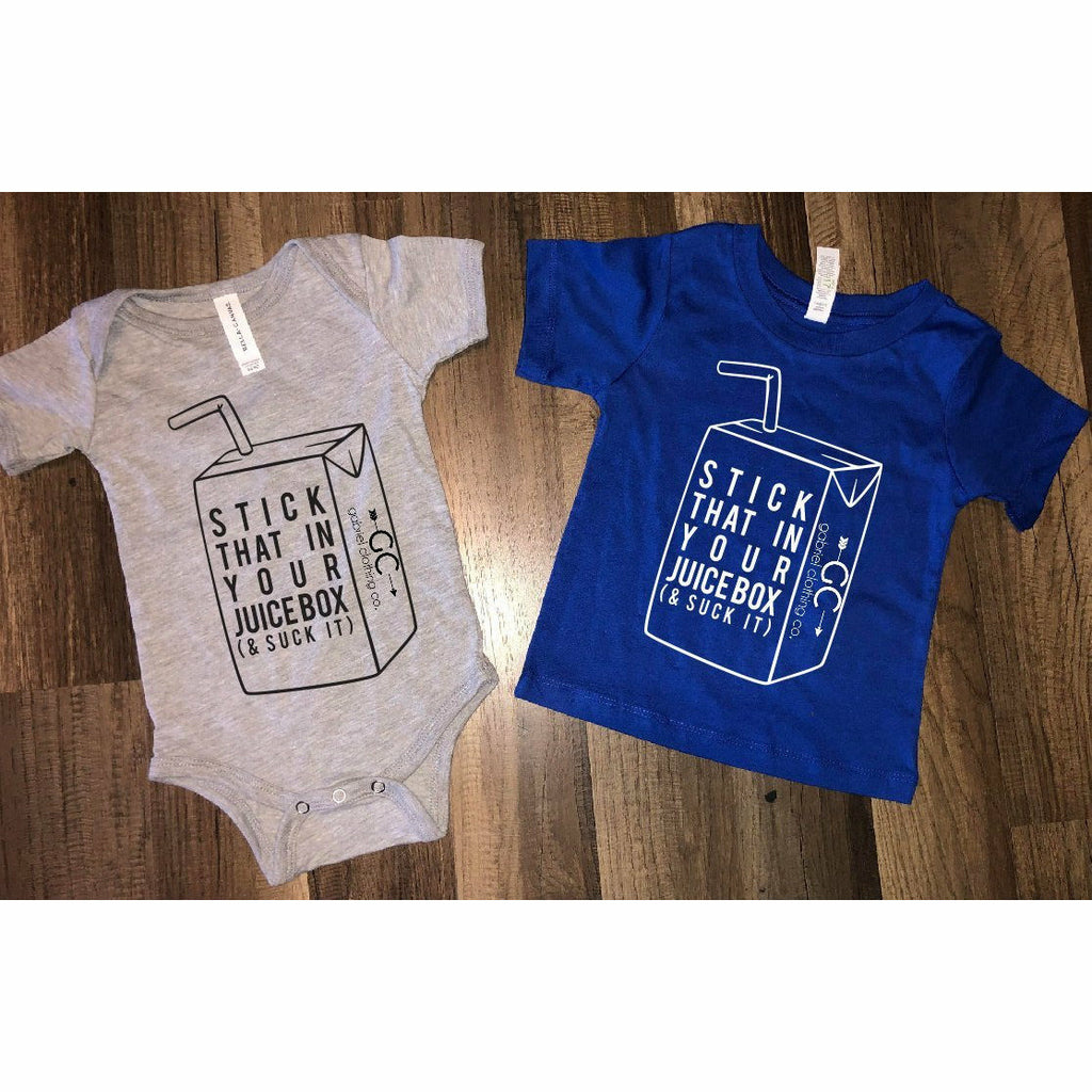 Stick that in your Juice box and suck it Infant - Gabriel Clothing Company