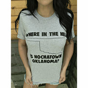 Where in the HELL is Hochatown Oklahoma tee