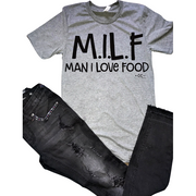 MILF MAN I LOVE FOOD T-shirt - Gabriel Clothing Company