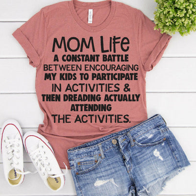 Mom life constant battle tee