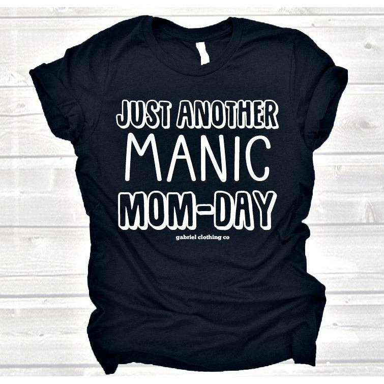 Just another Manic Mom-Day Tee - Gabriel Clothing Company