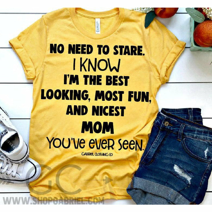 No need to stare mom tee