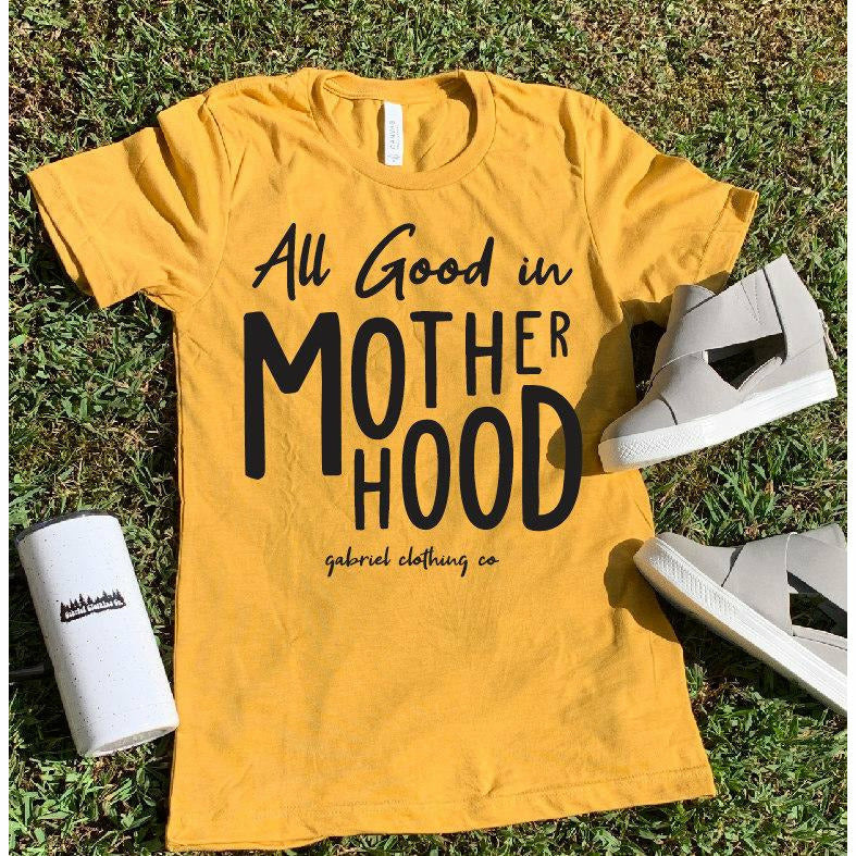 All Good in motherhood tee