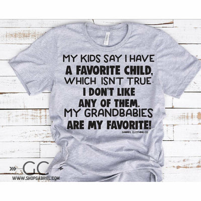 Grandbabies are my favorite tee