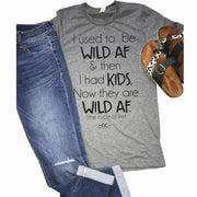 I used to be Wild AF tee - Gabriel Clothing Company
