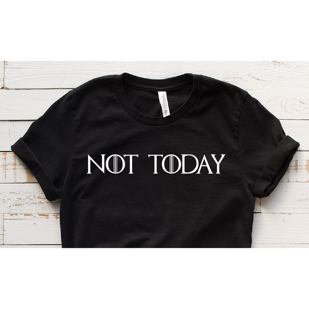 Not Today tee