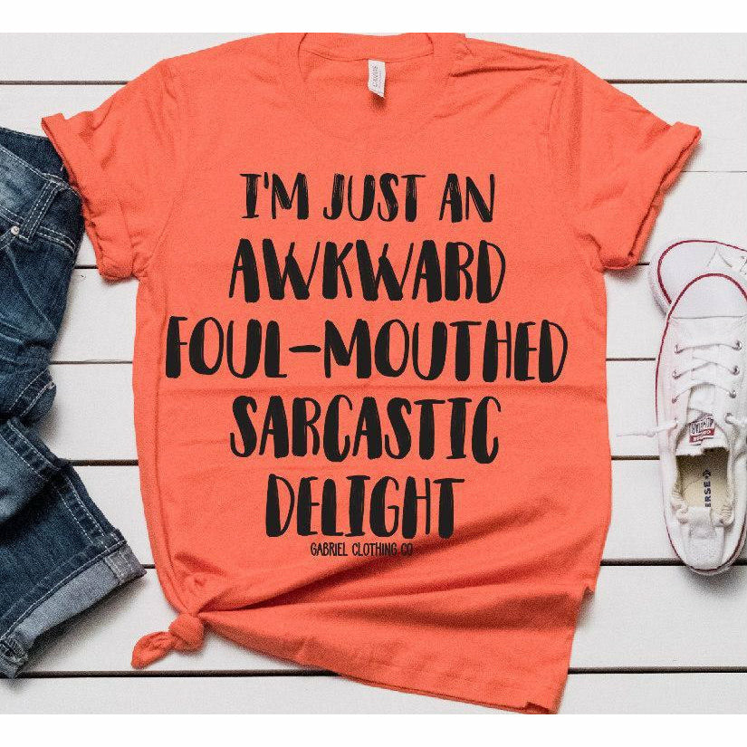 Awkward Foul-mouthed Sarcastic delight tee