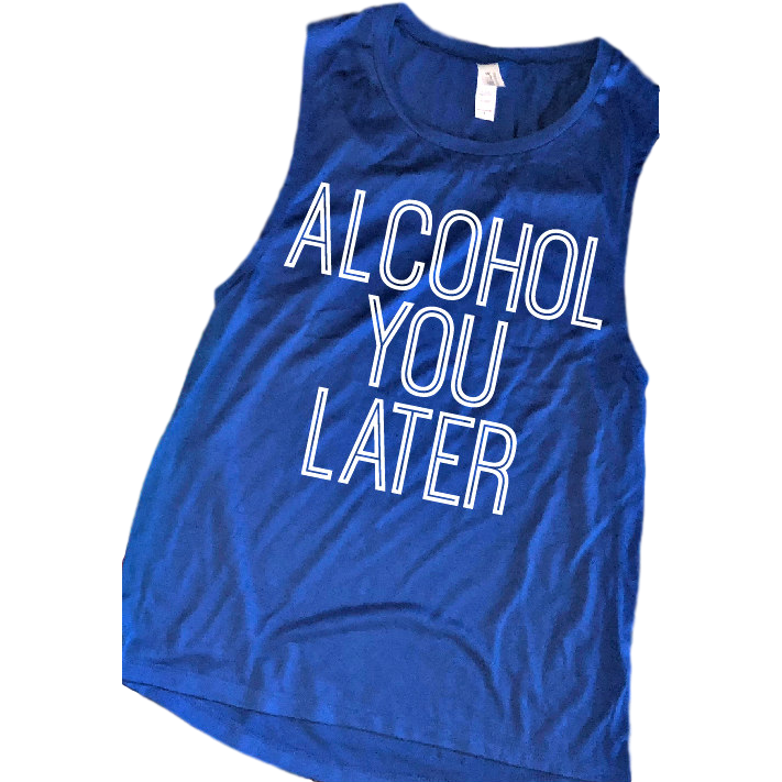 Alcohol You Later Tank - Gabriel Clothing Company