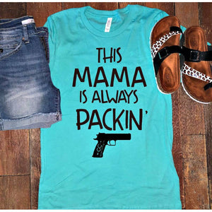 This Mama is always Packin' Tee - Gabriel Clothing Company