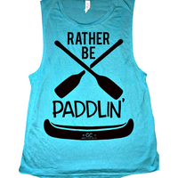 Rather BE Paddlin' Tank (colors)