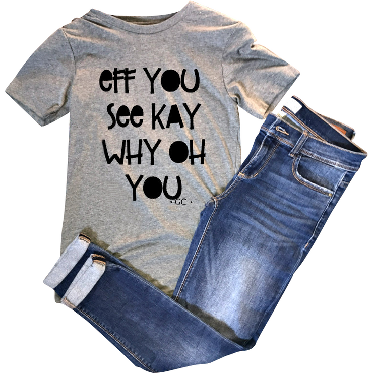 Eff You See Kay - Gabriel Clothing Company