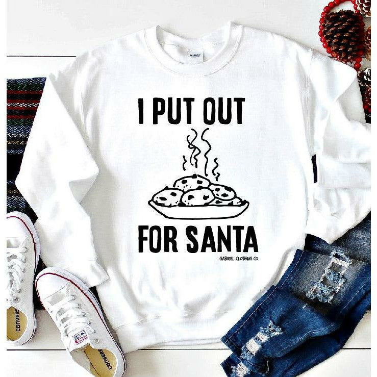 I put out for Santa (sweatshirt,tee or long sleeve) - Gabriel Clothing Company
