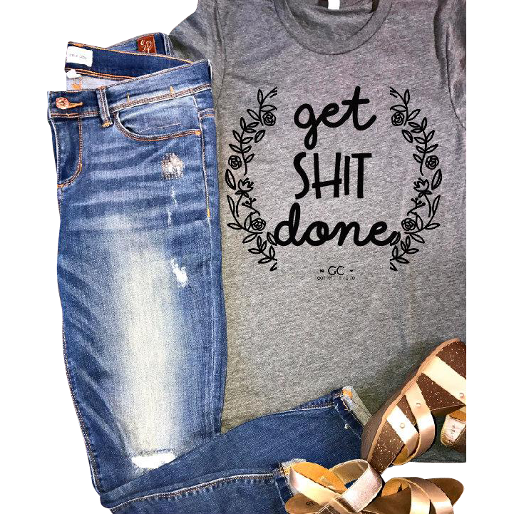 Get Shit Done - Gabriel Clothing Company