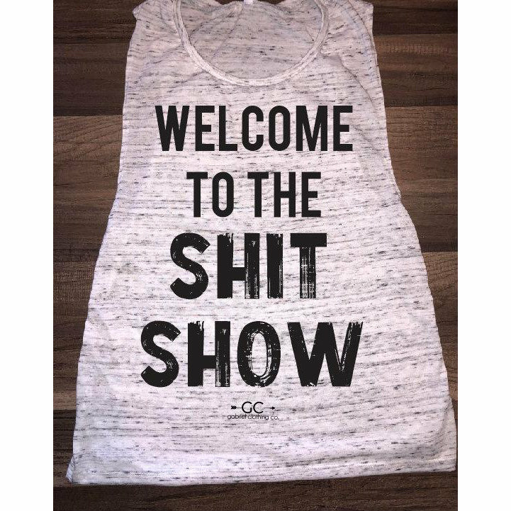 Welcome to the Shit Show Tank Top (more color options) - Gabriel Clothing Company