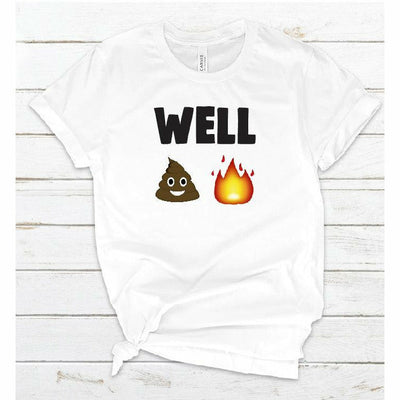well shit fire tee or tank