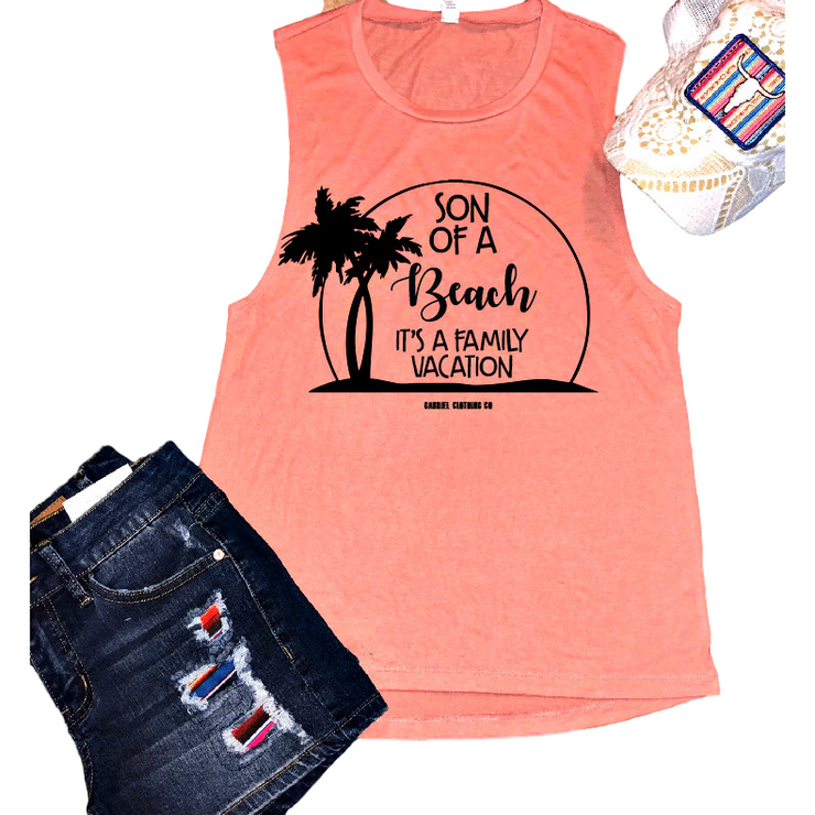 Son of a BEACH it's a family Vacation TANK TOP