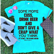 Some Moms don't give a crap tee