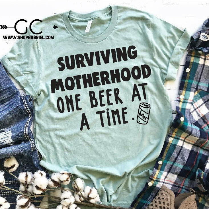 Surviving motherhood one beer tee