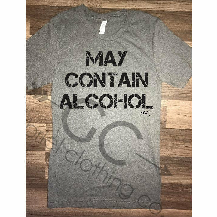 May contain alcohol tee - Gabriel Clothing Company