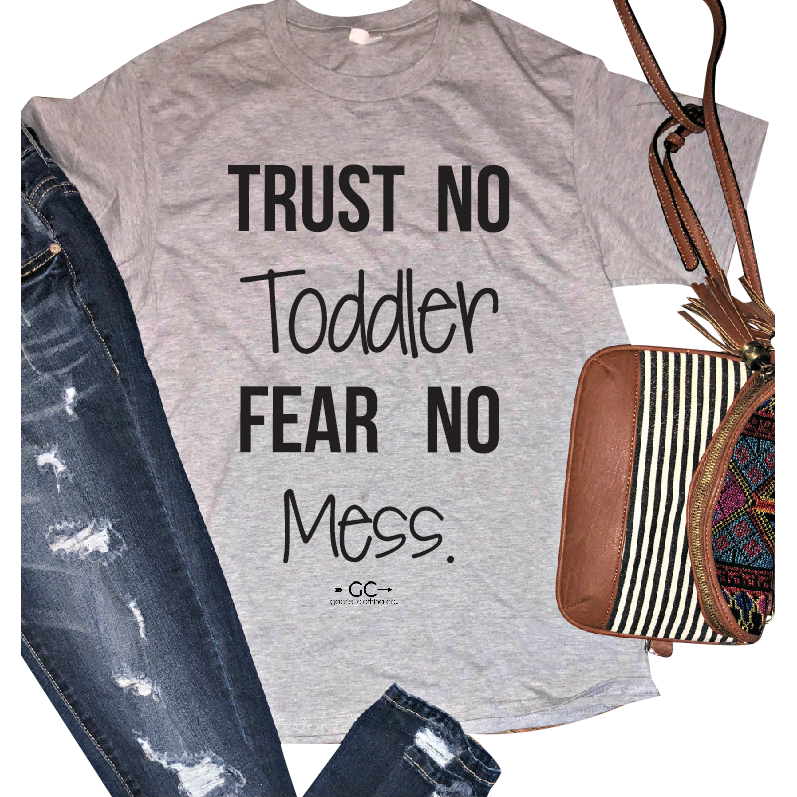 trust no toddler fear no mess - Gabriel Clothing Company
