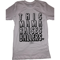 This Mama Raises Ballers Tee (more colors) - Gabriel Clothing Company