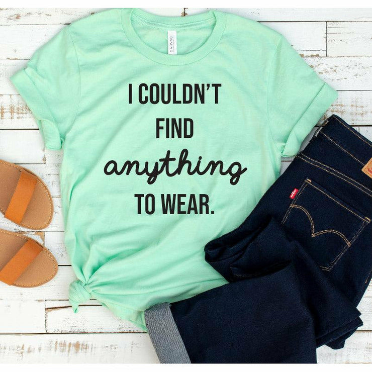 Find anything to wear tee