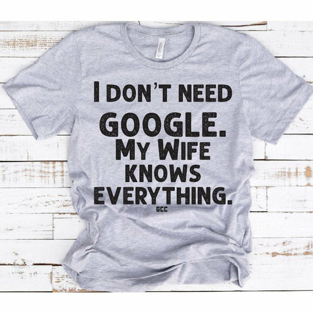 I don't need google my wife tee