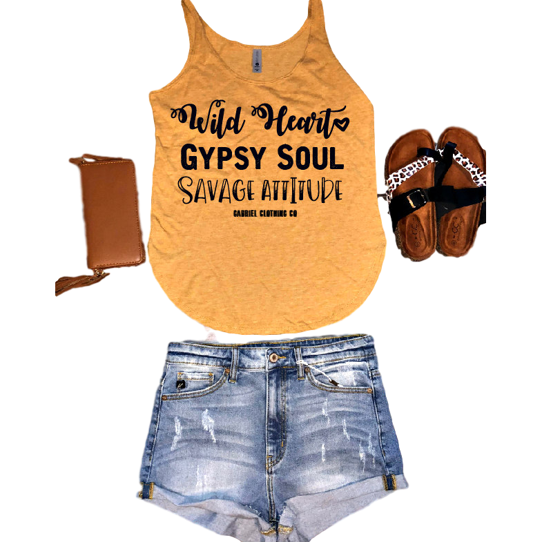 Wild Heart Gypsy Soul Savage Attitude TANK TOP  (flowy fit)