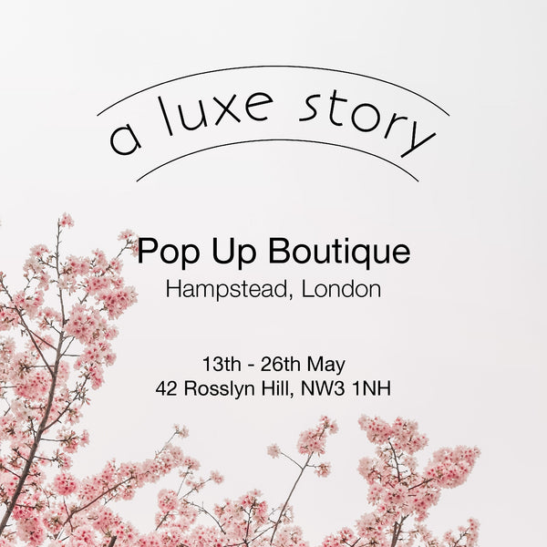 A Luxe Story Pop Up Boutique in Hampstead
