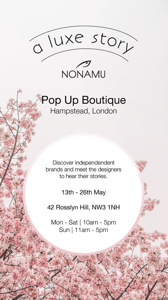 Nonamu at A Luxe Story Pop Up Boutique in Hampstead, London