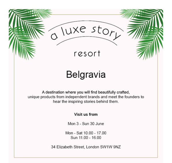 A Luxe Story Pop Up Boutique Belgravia