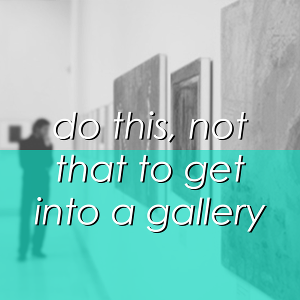 The 5 Don'ts of Gallery Representation