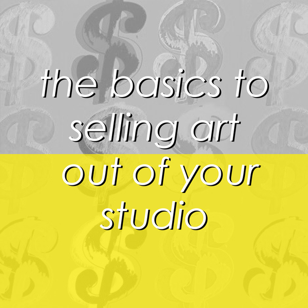 Getting Real About Selling Your Artwork in Six Easy Steps