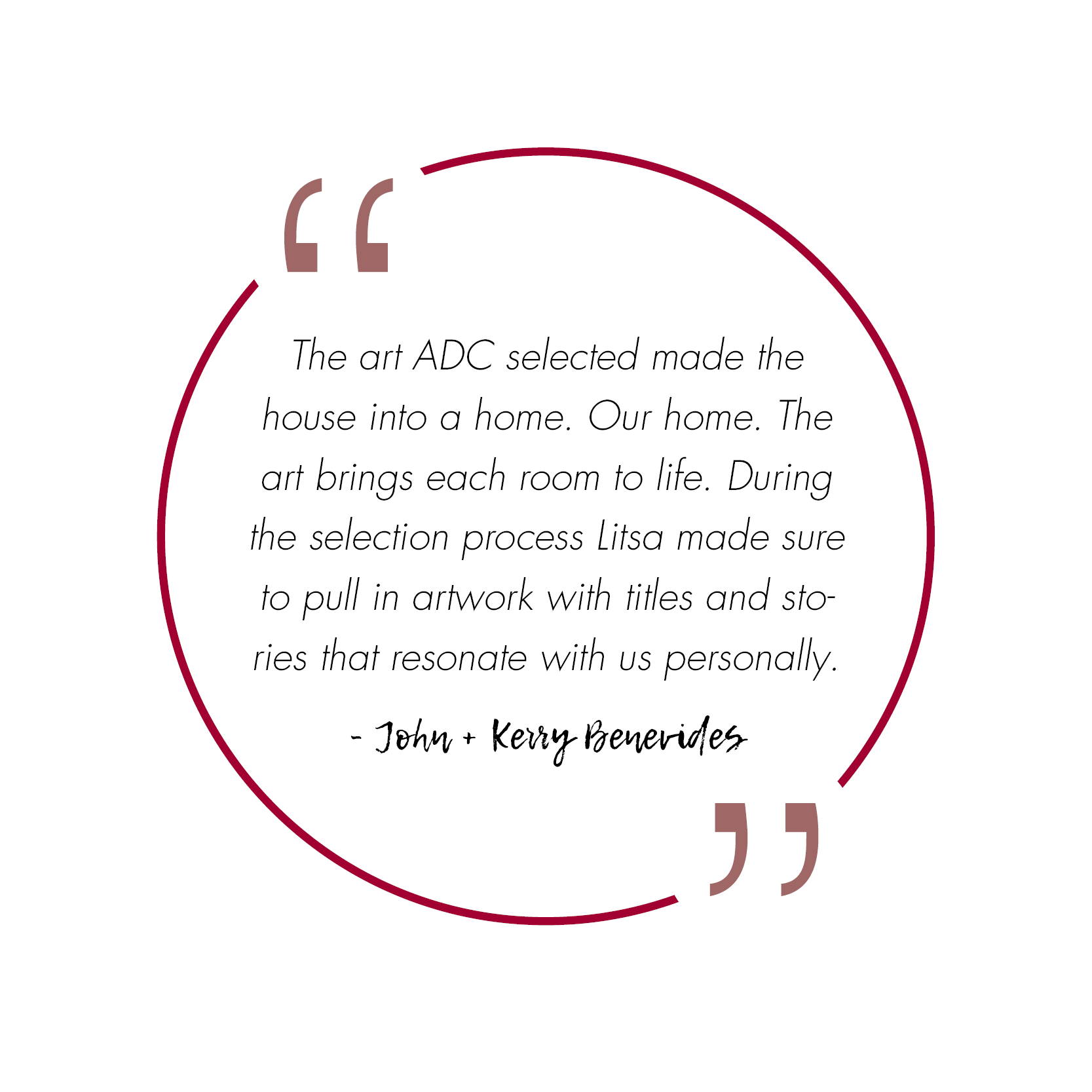 a quote from john and Kerry Benevides about working with art design consultants on curating their art collection