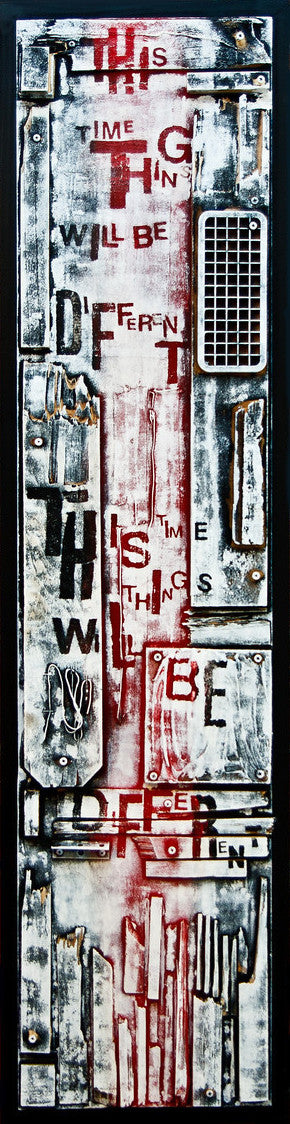 This Time Things Will Be Different 15 / 24 x 48 / mixed media