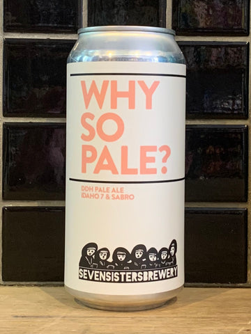 Seven Sisters Why So Pale? DDH Pale Ale