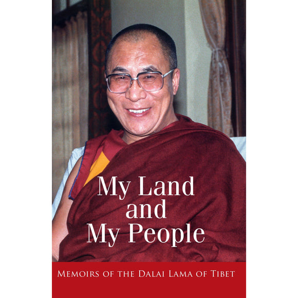 My Land and My People: The Autobiography of HH the Dalai Lama