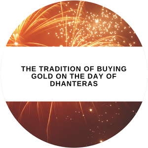 The Tradition of Buying Gold on The Day of Dhanteras