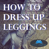 How to Dress Up Leggings