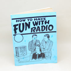 """How to Have Fun With Radio"" Book"