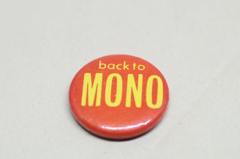 """Back to Mono"" Pin"