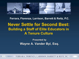 Never Settle for Second Best: Building a Staff of Elite Educators in a Tenure Culture - Part 6 of 8