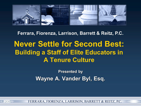 Never Settle for Second Best: Building a Staff of Elite Educators in a Tenure Culture - Part 3 of 8