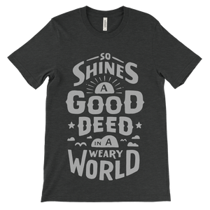 So Shines A Good Deed In A Weary World Love Unisex Tee - Heather Black