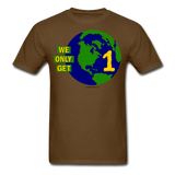 """We Only Get 1 Earth"" - Men's T-Shirt - brown"