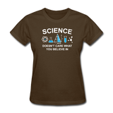 """Science Doesn't Care"" - Women's T-Shirt brown / S - LabRatGifts - 4"