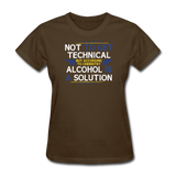 """Technically Alcohol is a Solution"" - Women's T-Shirt brown / S - LabRatGifts - 4"