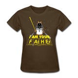 """I Am Your Father"" - Women's T-Shirt brown / S - LabRatGifts - 4"